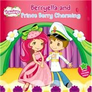 Berryella and Prince Berry Charming by Matheis, Mickie; Thomas, Laura, 9780448487069