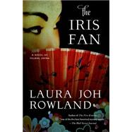 The Iris Fan A Novel of Feudal Japan by Rowland, Laura Joh, 9781250047069