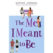 The Me I Meant to Be by Jordan, Sophie, 9781328977069