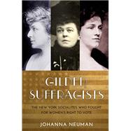 Gilded Suffragists by Neuman, Johanna, 9781479837069