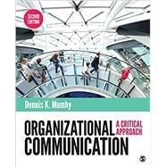 ORGANIZATIONAL COMMUNICATION by Mumby, Dennis K., 9781483317069