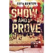 Show and Prove by Quintero, Sofia, 9780375947070