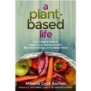 A Plant-based Life by Karlsen, Micaela Cook; Campbell, T. Colin, 9780814437070