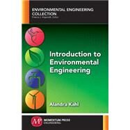 Introduction to Environmental Engineering by Kahl, Alandra, 9781606507070