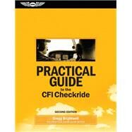 Practical Guide to the Cfi Checkride by Brightwell, Gregg, 9781619547070