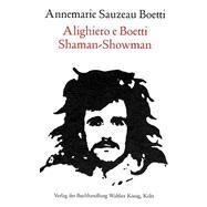 Alighiero E. Boetti - Shaman / Showman by Boetti, Annemarie Sauzeau, 9783883757070
