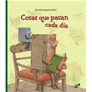 Cosas que pasan cada día/ Things that happen every day by Kasparavicius, Kestutis, 9788415357070