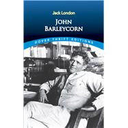 John Barleycorn by London, Jack, 9780486817071