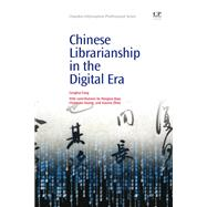 Chinese Librarianship in the Digital Era by Fang, 9781843347071