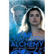 Chantress Alchemy by Greenfield, Amy Butler, 9781442457072