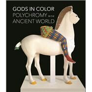 Gods in Color by Brinkmann, Vinzenz; Dreyfus, Renée; Koch-brinkmann, Ulrike; Camp, John (CON); Piening, Heinrich (CON), 9783791357072