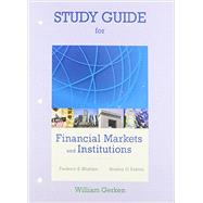 Study Guide for Financial Markets and Institutions by Mishkin, Frederic S.; Eakins, Stanley, 9780133427073