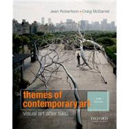 Themes of Contemporary Art Visual Art after 1980 by Robertson, Jean; McDaniel, Craig, 9780199797073