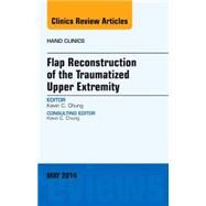 Flap Reconstruction of the Traumatized Upper Extremity, an Issue of Hand Clinics