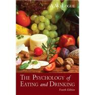 The Psychology of Eating and Drinking by Logue; Alexandra W., 9780415817073