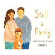 Still a Family by Sturgis, Brenda Reeves; Lee, Jo-shin, 9780807577073