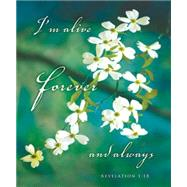 I'm Alive Forever and Always Easter Dogwood Bulletin Large by Schroeppel, Rick, 9781426777073