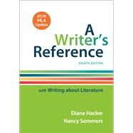 A Writer's Reference with Writing About Literature 8e, 2016 MLA Update by Hacker/Sommers, 9781319087074