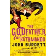 The Godfather of Kathmandu by BURDETT, JOHN, 9781400097074