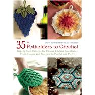 35+ Potholders to Crochet Step-by-Step Patterns for Unique Kitchen Essentials-From Classic and Practical to Playful and Pretty by Simon, Beatrice, 9781570767074