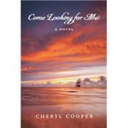 Come Looking for Me by Cooper, Cheryl, 9781926577074