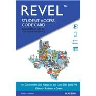 REVEL for Government and Politics in the Lone Star State --  Access Card by Gibson, L. Tucker, Jr.; Robison, Clay, 9780134017075