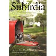 Welcome to Subirdia by Marzluff, John M.; Delap, Jack, 9780300197075