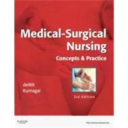 Medical-Surgical Nursing: Concepts & Practice by deWit, Susan C., R.N.; Kumagai, Candice K., R.N., 9781437717075