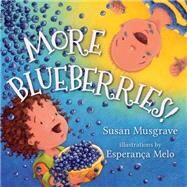 More Blueberries by Musgrave, Susan; Melo, Esperança, 9781459807075