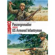 Panzergrenadier vs US Armored Infantryman European Theater of Operations 1944 by Zaloga, Steven J.; Shumate, Johnny, 9781472817075
