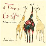 A Tower of Giraffes by Wright, Anna, 9781580897075