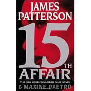 15th Affair by Patterson, James; Paetro, Maxine, 9780316407076