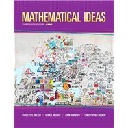 Mathematical Ideas by Miller, Charles D.; Heeren, Vern E.; Hornsby, John; Heeren, Christopher, 9780321977076