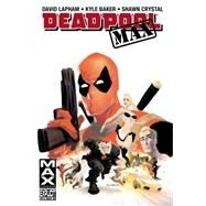 Deadpool Max by Lapham, David; Baker, Kyle; Crystal, Shawn, 9780785157076
