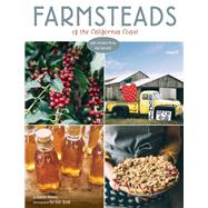 Farmsteads of the California Coast With Recipes from the Harvest by Henry, Sarah; Scott, Erin, 9780990537076