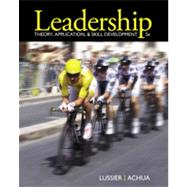 Leadership : Theory, Application, and Skill Development by Lussier, Robert N.; Achua, Christopher F., 9781111827076