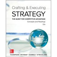 Crafting and Executing Strategy: Concepts and Readings by Thompson, Arthur; Strickland III, A. J.; Gamble, John, 9781259297076