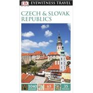 DK Eyewitness Travel Guide: Czech and Slovak Republics by DK Publishing, 9781465427076