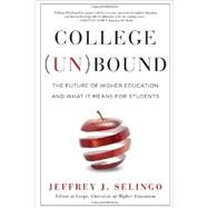 College (Un)Bound by Selingo, Jeffrey J., 9780544027077