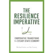 The Resilience Imperative: Cooperative Transitions to a Steady-state Economy by Lewis, Michael; Conaty, Patrick, 9780865717077