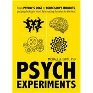 Psych Experiments by Britt, Michael A., Ph.D., 9781440597077
