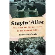 Stayin' Alive by Cowie, Jefferson R., 9781595587077