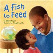 A Fish to Feed by Mayer, Ellen; Hu, Ying-Hwa, 9781595727077