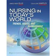Nursing in Today's World by Ellis, Janice Rider; Hartley, Celia Love, 9781605477077