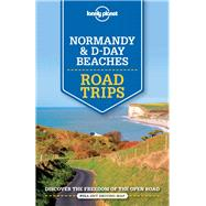 Normandy & D-Day Beaches by Lonely Planet Publications, 9781743607077