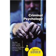 Criminal Psychology A Beginner's Guide by Bull, Ray; Bilby, Charlotte; Cooke, Claire; Grant, Tim, 9781851687077