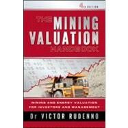 The Mining Valuation Handbook Mining and Energy Valuation for Investors and Management by Rudenno, Victor, 9780730377078