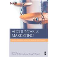 Accountable Marketing: Linking marketing actions to financial performance by Stewart; David W., 9780765647078