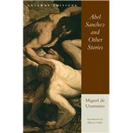 Abel Sanchez and Other Stories by De Unamuno, Miguel, 9780895267078