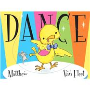 Dance by Van Fleet, Matthew; Van Fleet, Matthew, 9781481487078